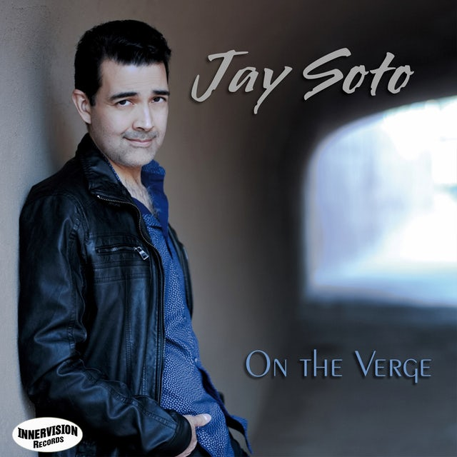 Jay Soto ON THE VERGE CD
