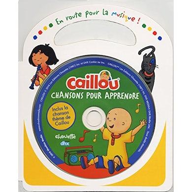 Caillou CHANSONS POUR APPRENDRE CD