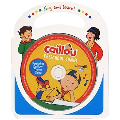 Caillou PRESCHOOL SONGS CD