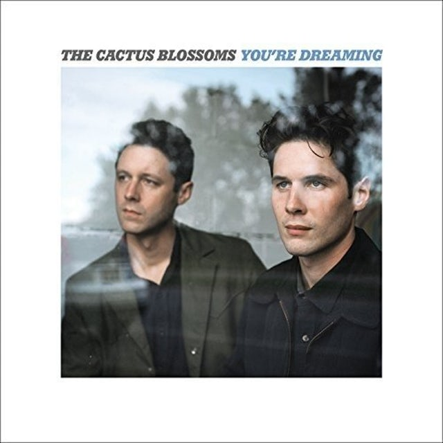 CACTUS BLOSSOMS YOU'RE DREAMING Vinyl Record