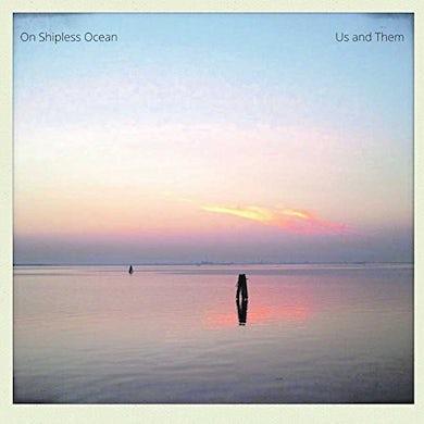 US & THEM ON SHIPLESS OCEAN Vinyl Record