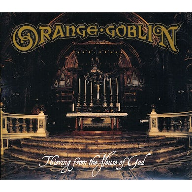 Orange Goblin THIEVING FROM THE HOUSE OF GOD CD