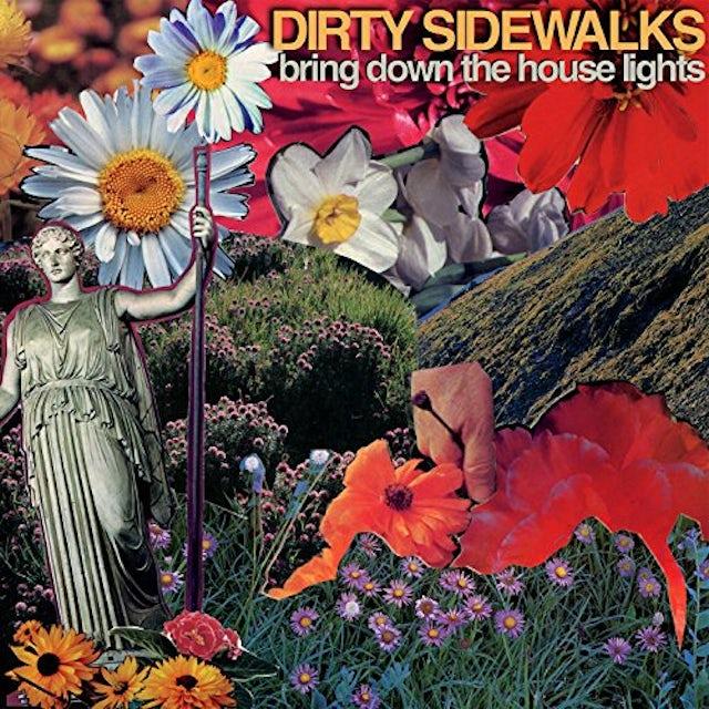 Dirty Sidewalks BRING DOWN THE HOUSE LIGHTS CD
