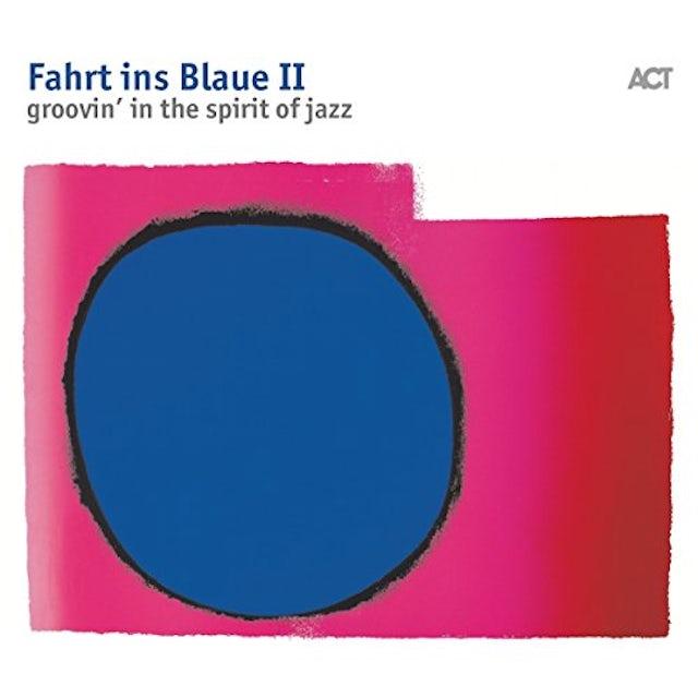 Fahrt Ins Blaue Ii: Groovin In The Spirit Of Jazz