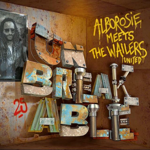 UNBREAKABLE - ALBOROSIE MEETS THE WAILERS UNITED CD