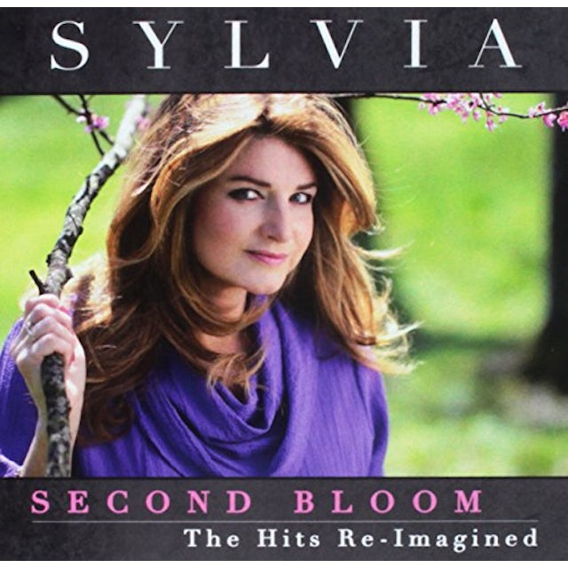 Sylvia SECOND BLOOM: HITS RE-IMAGINED CD