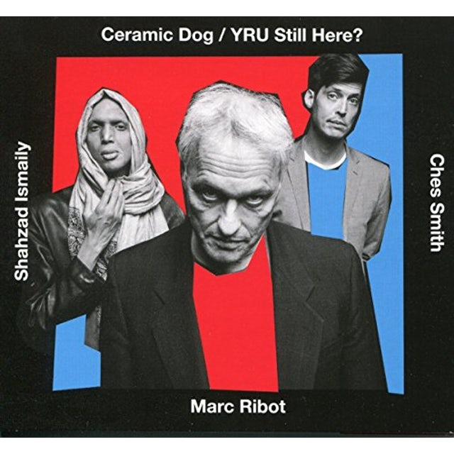 Marc Ribot / Ceramic Dog YRU STILL HERE Vinyl Record