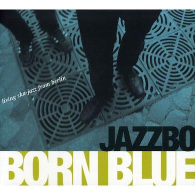 Jazzbo BORN BLUE CD