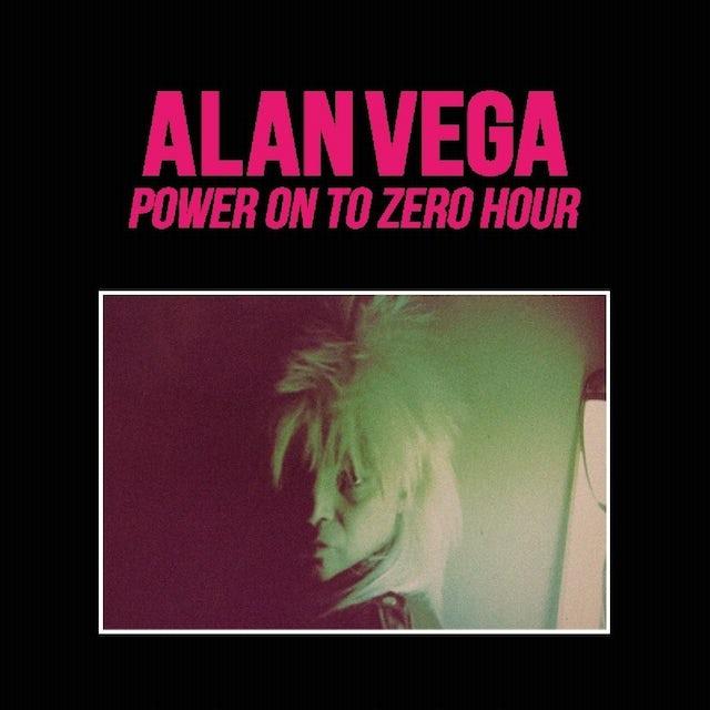 Alan Vega POWER ON TO ZERO HOUR CD