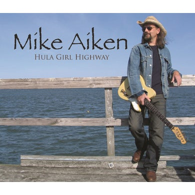 Mike Aiken HULA GIRL HIGHWAY CD