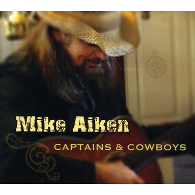 Mike Aiken CAPTAINS & COWBOYS CD