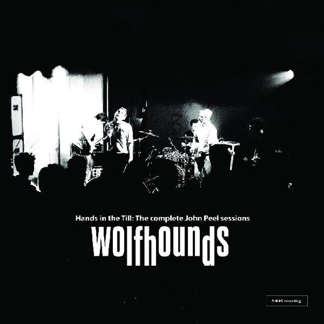 Wolfhounds HANDS IN THE TILL: THE COMPLETE JOHN PEEL SESSIONS CD
