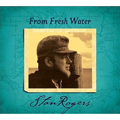 Stan Rogers FROM FRESH WATER Vinyl Record