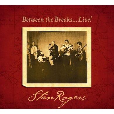 Stan Rogers BETWEEN THE BREAKS.....LIVE! Vinyl Record