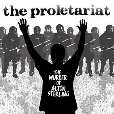 Proletariat THE MURDER OF ALTON STERLING Vinyl Record