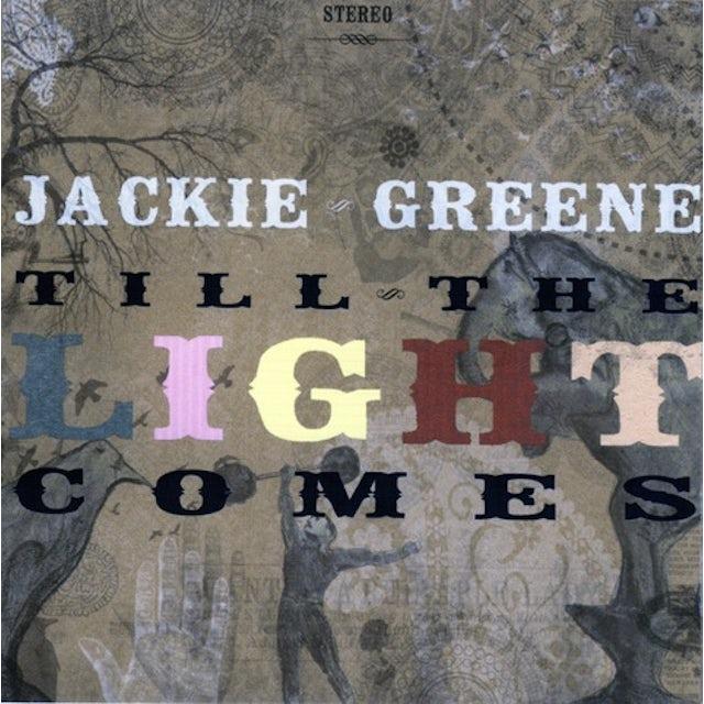 Jackie Greene TILL THE LIGHT COMES CD
