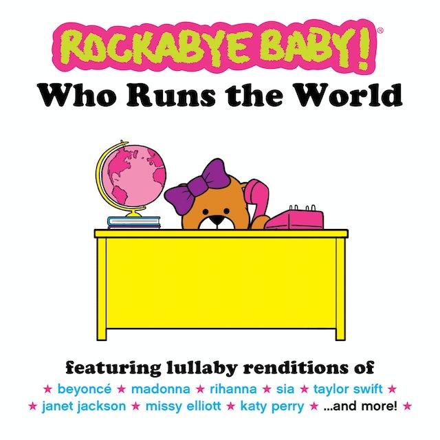 Rockabye Baby WHO RUNS THE WORLD CD