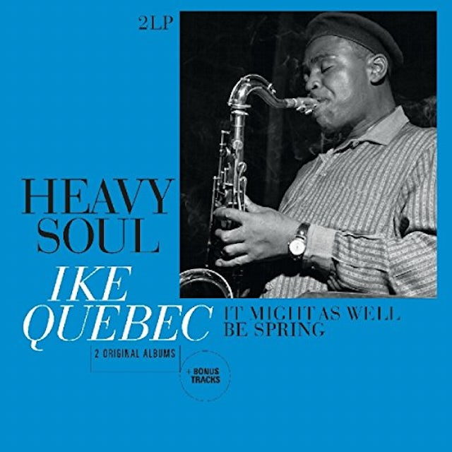Ike Quebec HEAVY SOUL / IT MIGHT AS WELL BE SPRING Vinyl Record