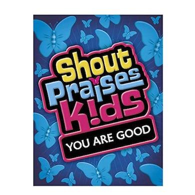 Shout Praises Kids YOU ARE GOOD DVD