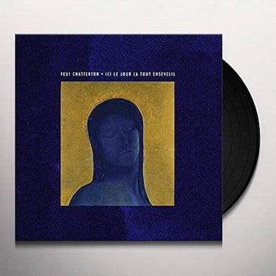 Feu Chatterton ICI LE JOUR (A TOUT ENSEVELI) Vinyl Record