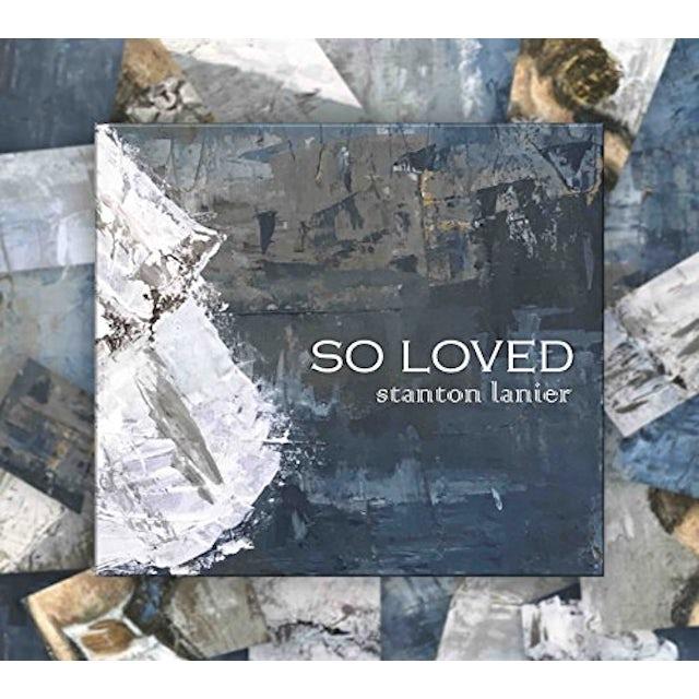 Stanton Lanier SO LOVED CD