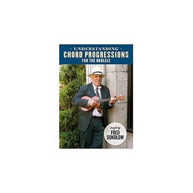 Fred Sokolow UNDERSTANDING CHORD PROGRESSIONS FOR THE UKULELE DVD