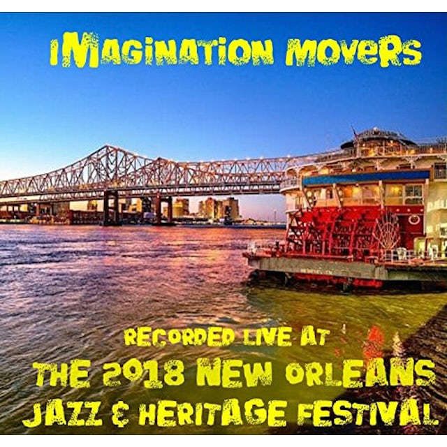 Imagination Movers LIVE AT JAZZFEST 2018 CD