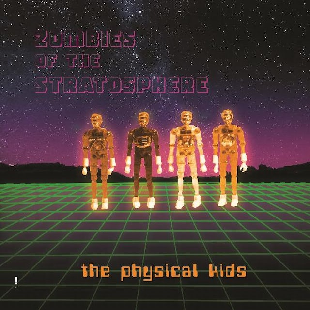 Zombies Of The Stratosphere PHYSICAL KIDS Vinyl Record
