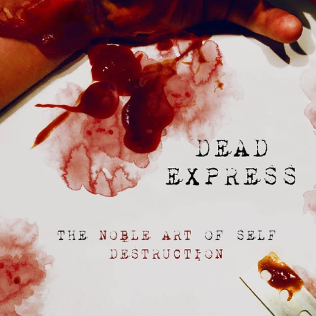 Dead Express THE NOBLE ART OF SELF DESTRUCTION CD