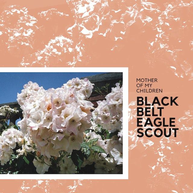 Black Belt Eagle Scout MOTHER OF MY CHILDREN Vinyl Record