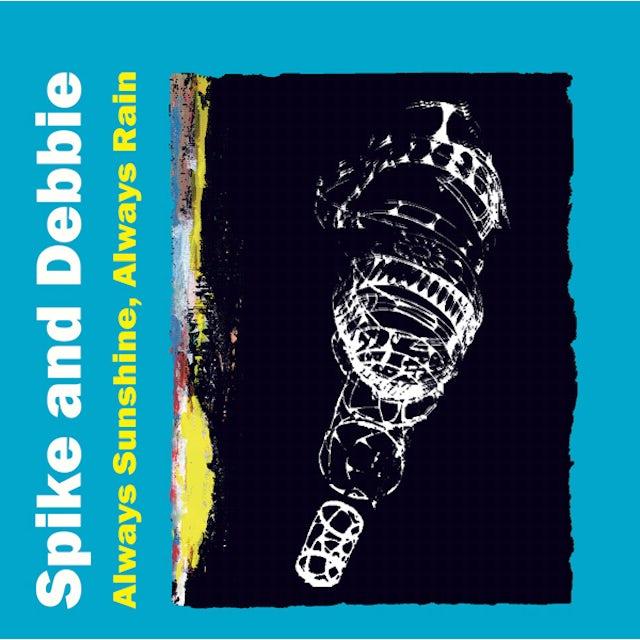 Spike & Debbie ALWAYS SUNSHINE ALWAYS RAIN CD