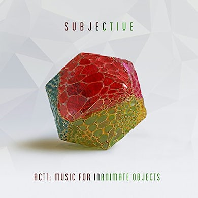 Subjective ACT ONE: MUSIC FOR INANIMATE OBJECTS CD