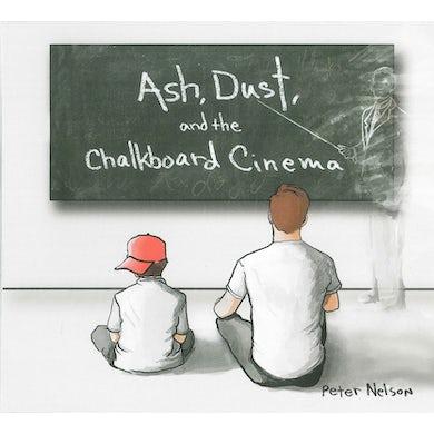 Peter Nelson ASH DUST & THE CHALKBOARD CINEMA CD