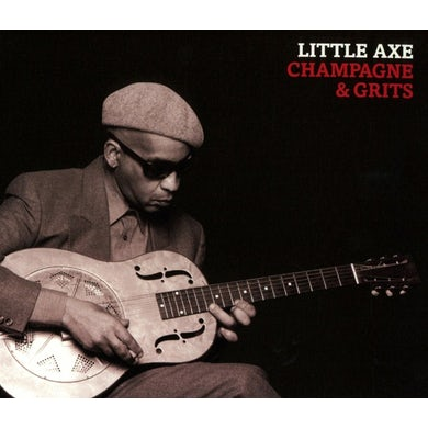 Little Axe CHAMPAGNE & GRITS Vinyl Record