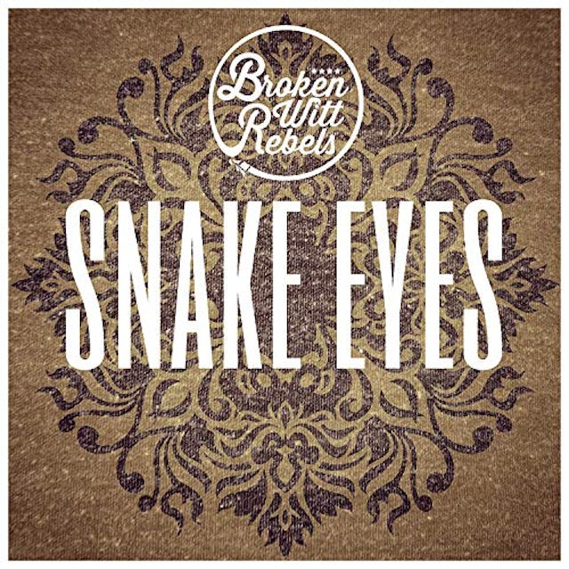 Broken Witt Rebels SNAKE EYES CD