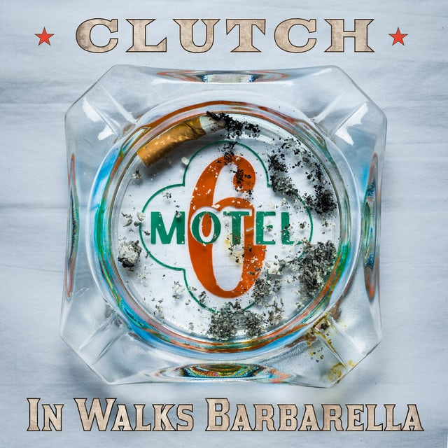 Clutch IN WALKS BARBARELLA Vinyl Record