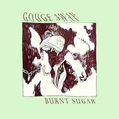 Gouge Away BURNT SUGAR Vinyl Record