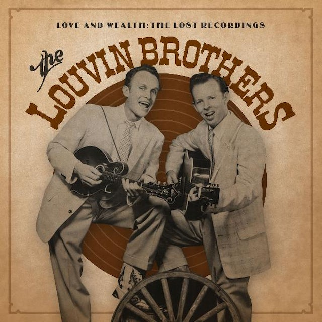 Louvin Brothers LOVE & WEALTH: THE LOST RECORDINGS Vinyl Record