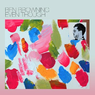 Ben Browning EVEN THOUGH CD
