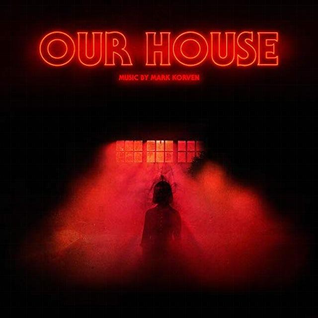 Mark Korven OUR HOUSE (ORIGINAL MOTION PICTURE SOUNDTRACK) CD