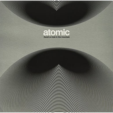 Atomic THERE'S A HOLE IN THE MOUNTAIN Vinyl Record