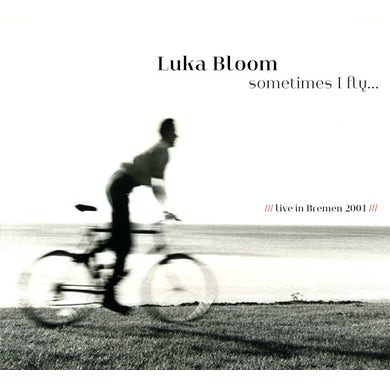 Luka Bloom SOMETIMES I FLY CD