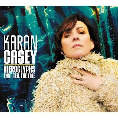 Karan Casey HIEROGLYPHS THAT TELL THE TALE CD