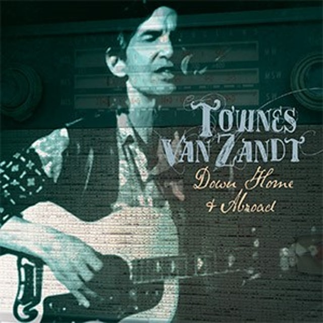 Townes Van Zandt DOWN HOME & ABROAD CD
