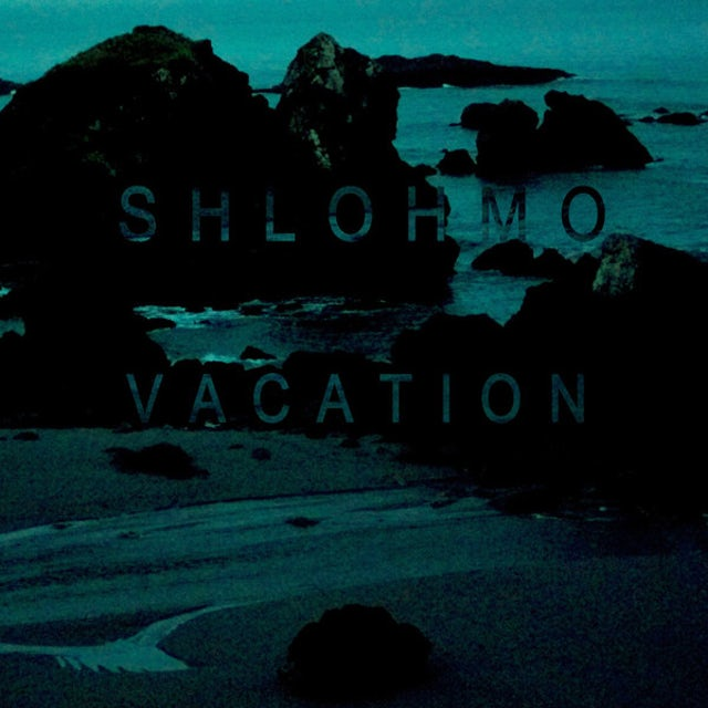 Shlohmo VACATION Vinyl Record