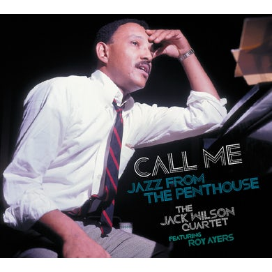 Jack Wilson CALL ME - JAZZ FROM THE PENTHOUSE CD