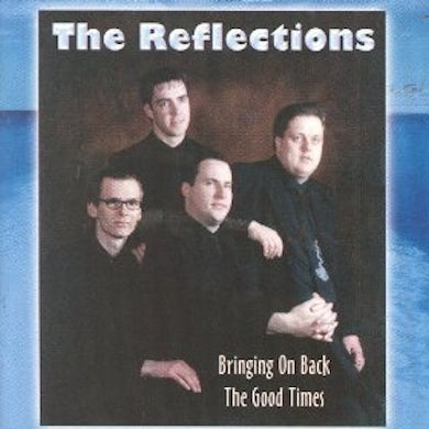 Reflections BRINGING ON BACK THE GOOD TIMES CD