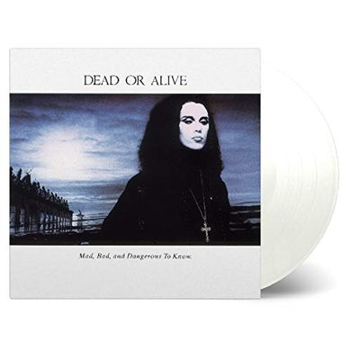 Dead or Alive MAD BAD & DANGEROUS TO KNOW Vinyl Record