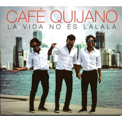 Cafe Quijano LA VIDA NO ES LA LA LA CD