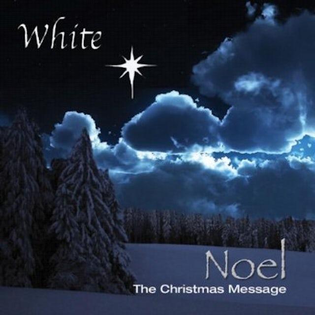 White NOEL THE CHRISTMAS MESSAGE CD